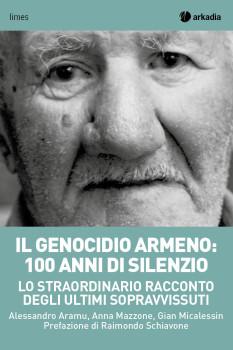 Novità in libreria. Il Genocidio Armeno: 100 anni di silenzio, parlano gli ultimi sopravvissuti